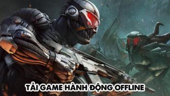 Tải game hành động offline hay đốt cháy phòng net Việt