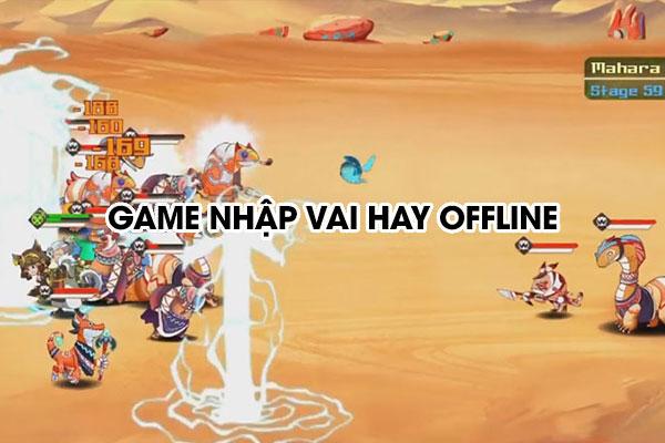 Game nhập vai hay offline trên mobile