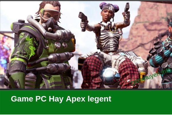 Apex Legent - dòng games pC online hay 2019