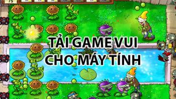 Tải game vui cho máy tính offline và link download