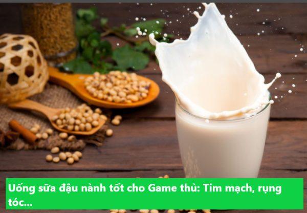 game thủ nên ăn uống sữa đậu nành