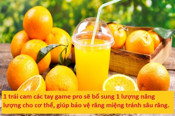 1 trái cam các tay game pro sẽ bổ sung 1 lượng năng lượng cho cơ thể, giúp bảo vệ răng miệng tránh sâu răng.