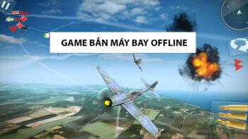 Tải 3 game bắn máy bay offline cho máy tính hay nhất