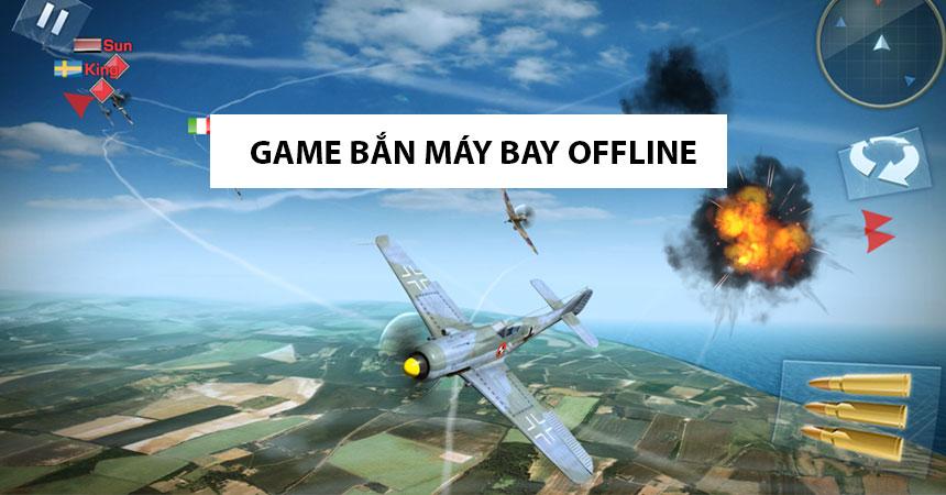 game máy bay chiến đấu offline hay