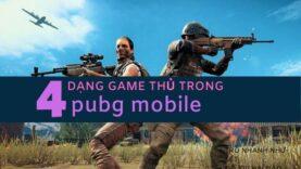 """4 dạng người chơi """"Chất"""" bạn sẽ gặp game PUBG mobile"""