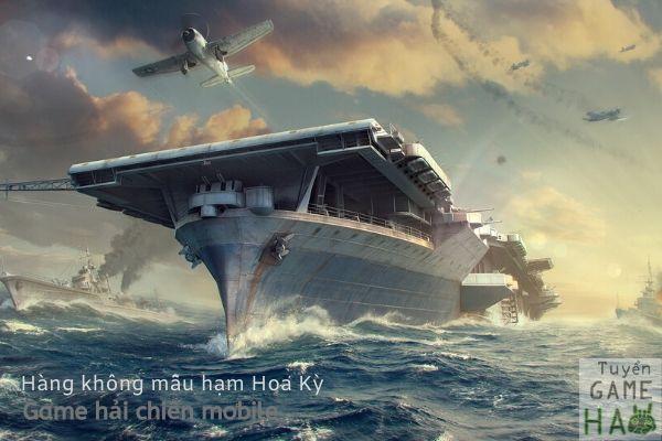 tàu sân bay hải quân Mỹ trong game mobile bắn tàu chiến