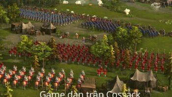 Review Cossack 3 và back to war game cổ điển PC chất