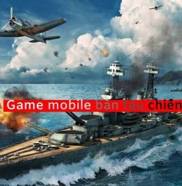 top 3 game bắn tàu chiến mobile
