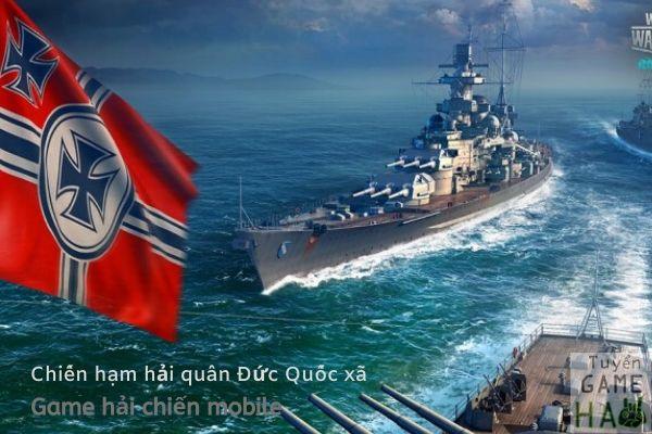 game tàu chiến online mobile tàu hải quân Đức Quốc Xả