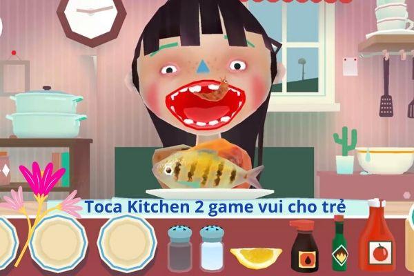 Toca Kichen 2 - game vui cho trẻ
