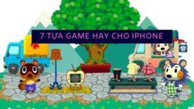 Top 7 game hay iPhone được nhiều săn đón nhất