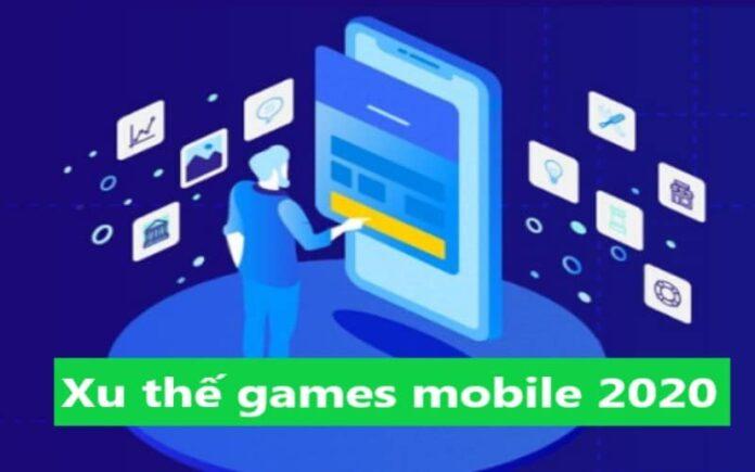 Games mobile 2020 xu thế #1