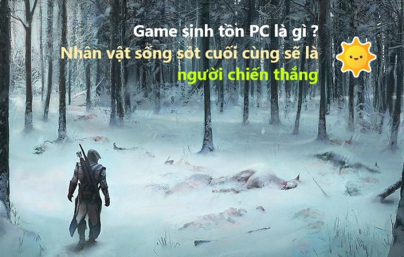 game sinh tồn trên PC là gì ?