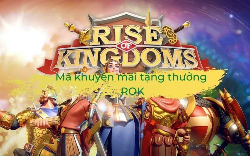 Mã rise of Kingdoms